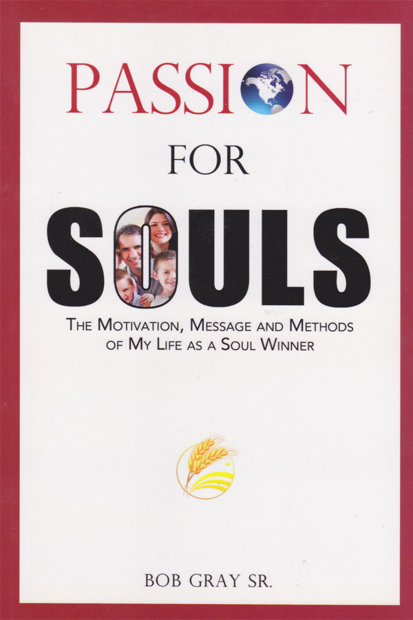 Passion For Souls by Dr. Bob Gray Sr.