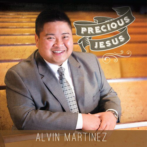 Precious Jesus: Music by Alvin Martinez