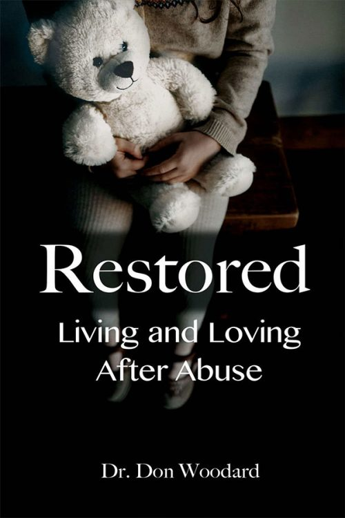 Restored; Living and Loving After Abuse by Don Woodard