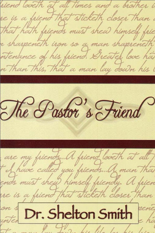 The Pastor's Friend by Shelton Smith