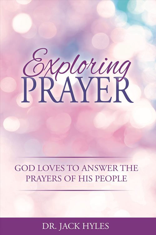 Exploring Prayer by Jack Hyles